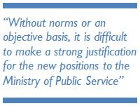 "Quote: ""Without norms or an objective basis, it is difficult to make a strong justification for the new positions to the Ministry of Public Service"""